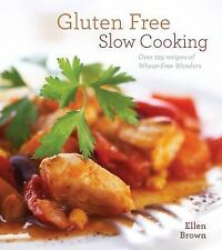 Gluten-Free Slow Cooking: Over 250 Recipes of Wheat-Free Wonders for The