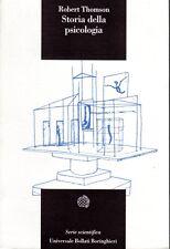 STORIA DELLA PSICOLOGIA ROBERT THOMSON BOLLATI BORINGHIERI (RA154)