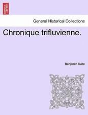 Chronique Trifluvienne. (french Edition): By Benjamin Sulte