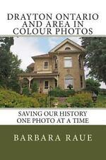 Cruising Ontario: Drayton Ontario and Area in Colour Photos : Saving Our...
