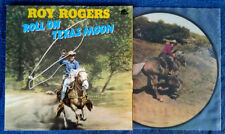 ROY ROGERS - ROLL ON TEXAS MOON - BEAR FAMILY - GERMAN LP - PICTURE DISC  !!