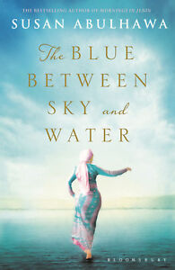 The Blue Between Sky and Water, The ' Susan Abulhawa free shipping ᄋ