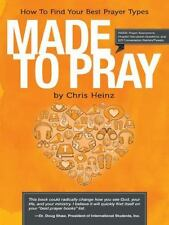 Made To Pray: Imagine A Better Time With God: By CS Heinz