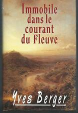Immobile dans le courant du fleuve.Yves BERGER.France loisirs B005