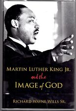 Martin Luther King, Jr.,&the Image of God Richard W.Wills, Hand Signed 1st & 1st