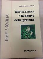 Nostradamus e la chiave delle profezie (De septem secundeis) -  Mario Gregorio