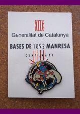 PIN CATALUNYA. CENTENARI BASES DE 1892 MANRESA. GENERALITAT DE CATALUNYA
