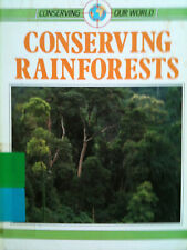 CONSERVING RAINFORESTS: Our World by Sue Hadden