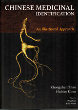 Chinese Medicinal Identification : An Illustrated Approach by Zhongzhen Zhao