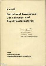 Andé Betrieb und Anwendung von Leistungs- & Regeltransformatoren Fachbuch 1954