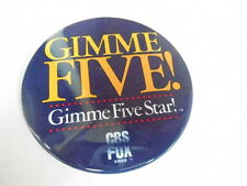 "VINTAGE 3"" PINBACK BUTTON #66- 014 - GIMME FIVE! - GIMME FIVE STAR! CBS FOX"