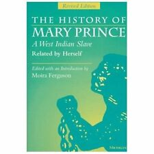The History of Mary Prince, A West Indian Slave, Related by Herself: Revised Edi