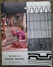 THE STORY OF NAVAJO WEAVING by Kate Peck Kent1963