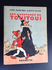 RARE Alain Saint Ogan Les aventures de Touitoui Hachette 1935 BE+