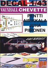 DECAL 1/43 VAUXHALL CHEVETTE 2300 HS P.AIRIKKALA RAC R.1979 7th (05)