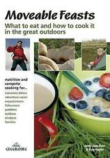 Moveable Feasts: What to Eat and How to Cook it in the Great Outdoors. by Amy-J…