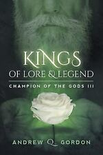 Kings of Lore and Legend: By Gordon, Andrew Q.