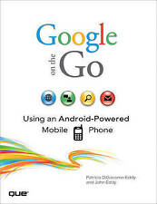 Google on the Go: Using an Android-Powered Mobile Phone-ExLibrary
