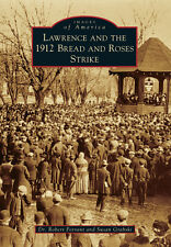 Lawrence and the 1912 Bread and Roses Strike [Images of America] [MA]