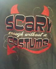 Halloween Scary enough without a costume M gray top girl teen Woman t shirt 8 10