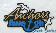 CRUISE Anchors Aweigh - Die Cut Title Paper Piece for Scrapbook Page - SSFFDeb