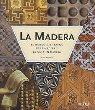 La madera: El mundo del trabajo de la madera y la talla en madera (Spanish