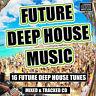 2018 Future Deep House Music CD DJ MIX 16 Deep House Tunes Mixed SUMMER VIBES