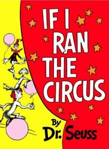 Dr. Seuss: If I Ran the Circus by Dr. Seuss - Hardcover
