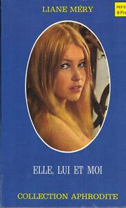 Elle, lui et moi Liane Méry Aphrodite # 57 érotique adulte public averti