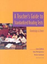 A Teacher's Guide to Standardized Reading Tests: Knowledge Is Power by Calkins,