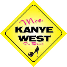 Mrs Kanye West On Board Car Sign Just The Ticket