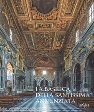 La Basilica della Santissima Annunziata dal Seicento all'Ottocento Edifir 2014