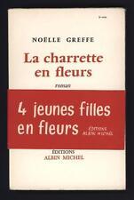 █ GREFFE Noëlle LA CHARRETTE EN FLEURS Roman éd° Albin Michel 1954 █