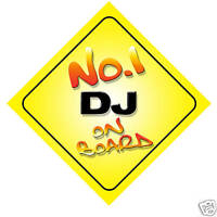 No.1 DJ On Board Novelty Car Sign New Job Gift