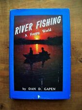 River Fishing A Happy World Dan D Gapen Signed Autographed by Author 1978