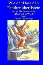 """Wie der Hase den Panther ueberlistete: Aus der Maerchenbuchreihe """"Der Heilige Wa"""