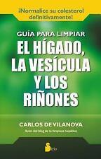 GUIA PARA LIMPIAR EL HIGADO, LA VESICULA Y LOS RINONES / LIVER, GALLBLADDER, AND
