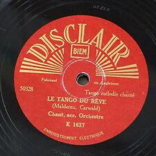 78rpm LE TANGO DU REVE / LE TEMPS DES CERISES disclair F 1637