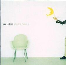 JAZZ INDEED - WHO THE MOON IS?  CD NEU