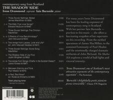 IRENE DRUMMOND IAIN BURNSIDE THE SHADOW SIDE CD NEW CONTEMPORARY SONG SCOTLAND