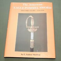 """AMERICAN EAGLE POMMEL SWORD"" US WAR OF 1812 OFFICER SABER REFERENCE BOOK"