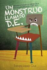 Un Monstruo Llamado D. E. : Desenmascarando la Verdad de la Educacion...