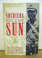 Soldiers of the Sun the Rise & Fall of the Imperial Japanese Army 1992 HB/DJ