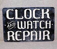 Metal Sign CLOCK and WATCH repair shoppe timepiece wall wristwatch clocks time