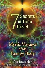 NEW - Seven Secrets of Time Travel: Mystic Voyages of the Energy Body