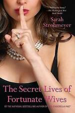 NEW The Secret Lives of Fortunate Wives by Sarah Strohmeyer