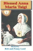 Blessed Anna Marie Taigi DVD by Bob and Penny Lord, New