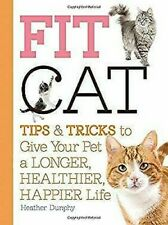 Fit Chat : Tips et Tours pour Donner Your Pet A Plus Longue, Sain, Happier Life