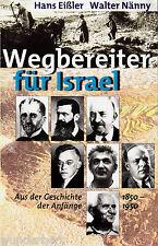 *- WEGBEREITER für ISRAEL - Aus der GESCHICHTE..- Hans EIßLER/W. NÄNNY tb (2001)