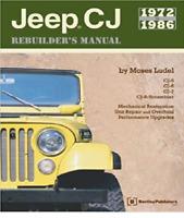 Jeep CJ Rebuilder's Manual: 1972 to 1986~CJ5-CJ6-CJ7~Overhaul~Step-by-Step~NEW